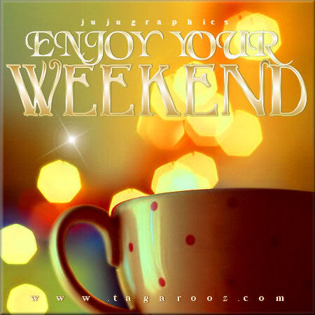Enjoy Your Weekend 14 Graphics Quotes Comments Images