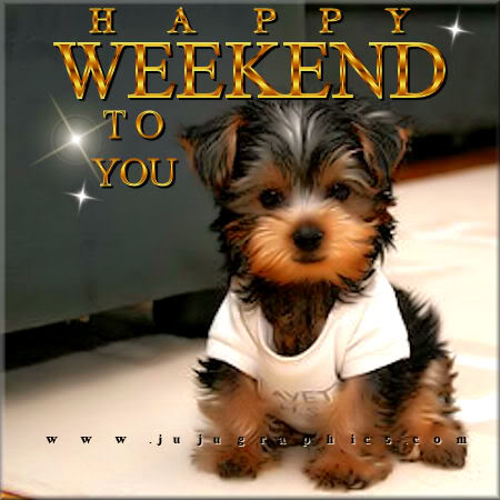 Happy Weekend To You Graphics Quotes Comments Images Amp Greetings For Myspace Facebook