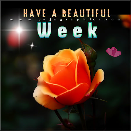 Have A Beautiful Week 5 Graphics Quotes Comments Images Amp Greetings For Myspace Facebook
