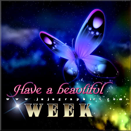 Have A Beautiful Week 9 Graphics Quotes Comments Images Amp Greetings For Myspace Facebook