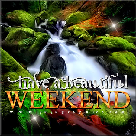 Have A Beautiful Weekend 3 Graphics Quotes Comments Images Amp Greetings For Myspace