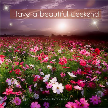 Have A Beautiful Weekend 7 Graphics Quotes Comments