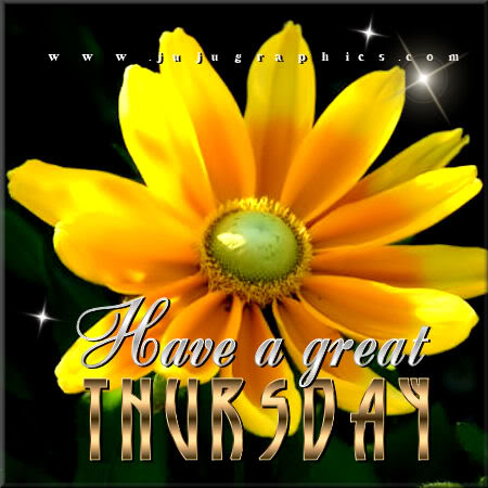 Have A Great Thursday 94 Graphics Quotes Comments Images Amp Greetings For Myspace Facebook
