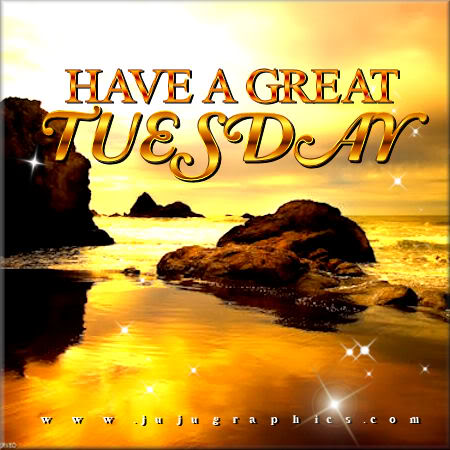 Have A Great Tuesday 84 Graphics Quotes Comments