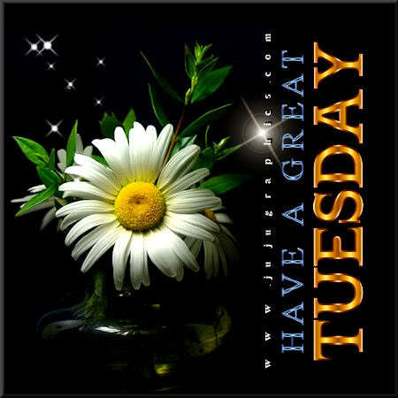 Have A Great Tuesday 86 Graphics Quotes Comments Images Amp Greetings For Myspace Facebook