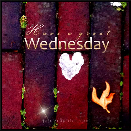 Have A Great Wednesday 17 Graphics Quotes Comments