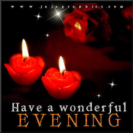 Have A Wonderful Evening Graphics Quotes Comments Images Amp Greetings For Myspace Facebook