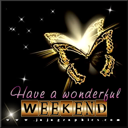 Have A Wonderful Weekend 15 Graphics Quotes Comments Images Amp Greetings For Myspace