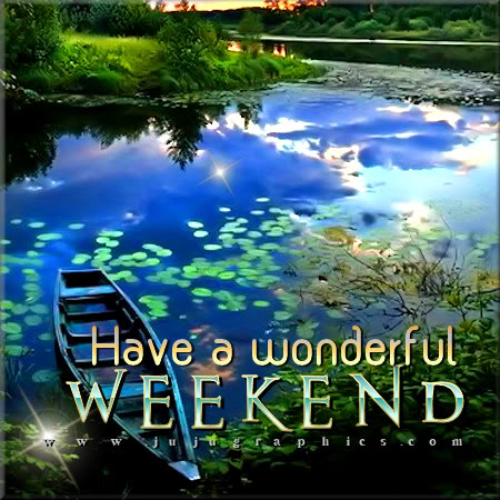 Have A Wonderful Weekend 18 Graphics Quotes Comments