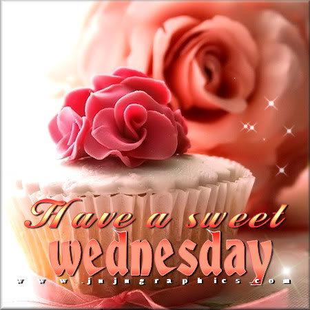 Havea Sweet Wednesday Graphics Quotes Comments Images Amp Greetings For Myspace Facebook