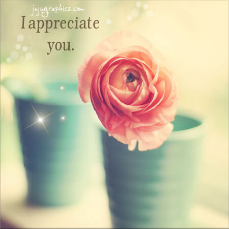 I Appreciate You Graphics Quotes Comments Images Amp Greetings For Myspace Facebook Twitter