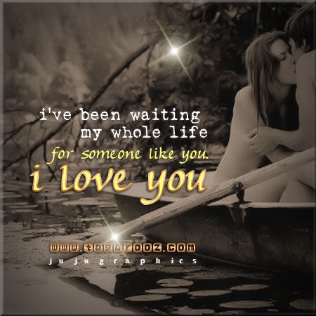 Ive been waiting my whole life for someone like you  Graphics quotes comments images