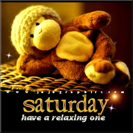 Saturday Have A Relaxing One Graphics Quotes Comments Images Amp Greetings For Myspace