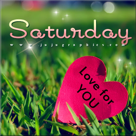 Saturday Love For You Graphics Quotes Comments Images
