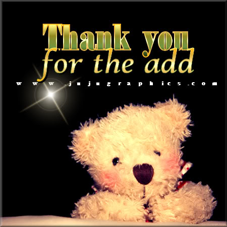 Thank You For The Add 14 Graphics Quotes Comments Images Amp Greetings For Myspace Facebook