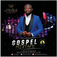 "DOWNLOAD: Dj Hollat – ""Gospel Mix"""