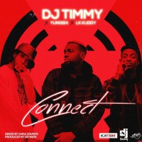 "JBAudio: DJ Timmy ft Yung6ix & LK Kuddy – ""Connect"""
