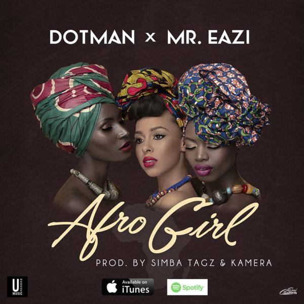 Dotman - Afro Girl ft. Mr. EaziDotman - Afro Girl ft. Mr. Eazi