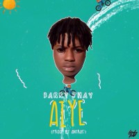 Barry Jhay - Aiye (Prod. By Antras)