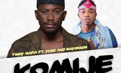 Tinny Mafia ft YCee & Mayorkun - Komije (Remix)