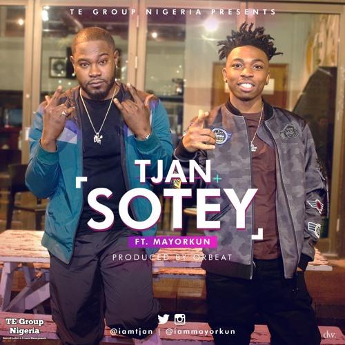 Tjan - Sotey ft Mayorkun
