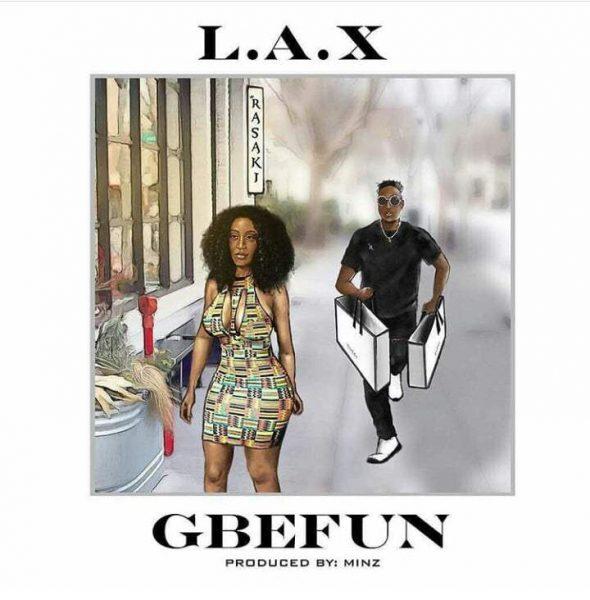 L.A.X - Gbefun (Prod By Minz)