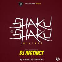 DOWNLOAD: Dj Instinct - Shaku Shaku Mixtape