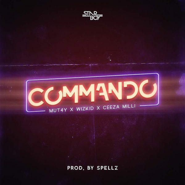 Mut4y x Wizkid x Ceeza Milli - Commando (Prod. By Spellz)