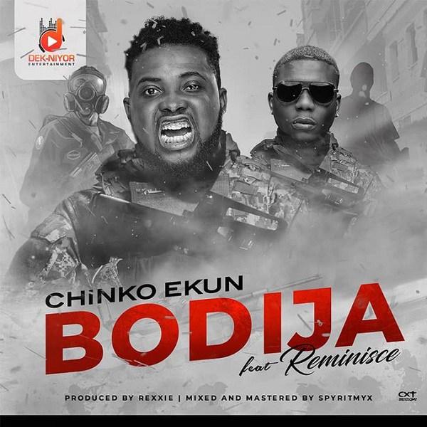 Chinko Ekun – Bodija ft. Reminisce