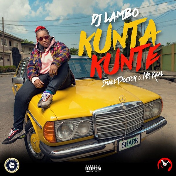 DJ Lambo ft. Small Doctor & Mr Real - Kunta Kunte