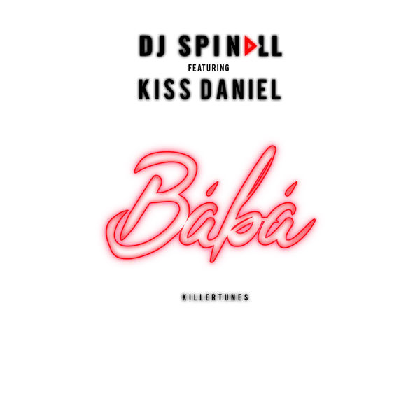 Dj Spinall ft. Kiss Daniel - BABA (Prod. by Killertunes)