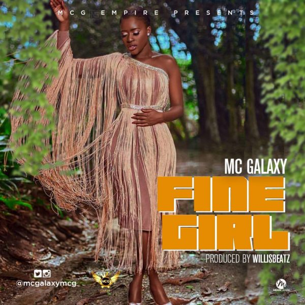 MC Galaxy – Fine Girl
