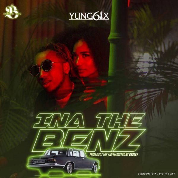 Yung6ix - Ina The Benz (Prod. E-Kelly)