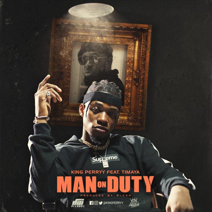 King Perryy ft. Timaya - Man On Duty
