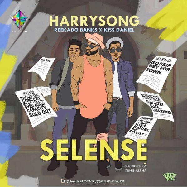 Harrysong feat. Kiss Daniel & Reekado Banks - Selense
