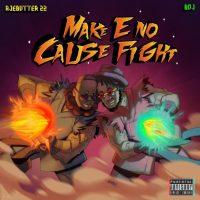 Ajebutter22 & BOJ - Make E No Cause Fight | STREAM