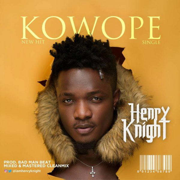 Henry Knight - Kowope (Prod. Bad Man Beat)