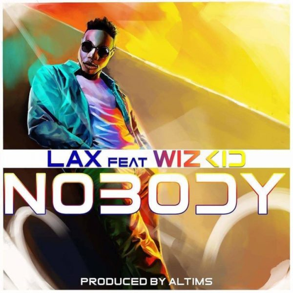 L.A.X ft. Wizkid - Nobody (Prod. By Altims)