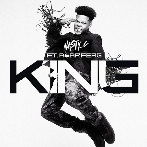 Nasty C - King ft A$AP Ferg
