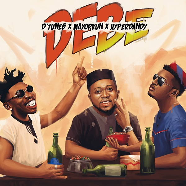 D'Tunes - Debe ft Mayorkun & Hyperdandy