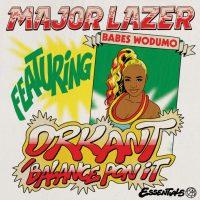 Major Lazer ft. Babes Wodumo – Orkant/Balance Pon It