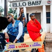 Young Jonn – Ello Baby ft. Kizz Daniel & Tiwa Savage