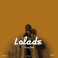 DrayDee - Lolade