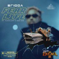 Erigga – Fear Life ft. Funkcleff & Iron Side