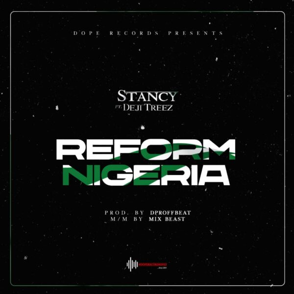 Stancy ft. Deji Treeez – Reform Nigeria