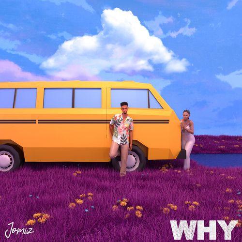 Jomiz - Why