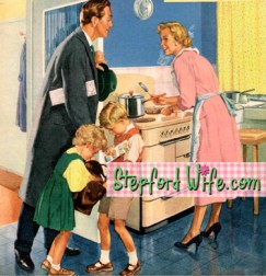 Stepford Wives!