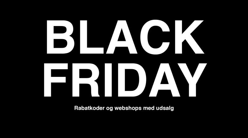 Black friday danmark, black fredag, rabarkoder til black friday, hjemmesider med udsalg til black friday, tilbud black friday, julegave indkøb, julegaver til alle