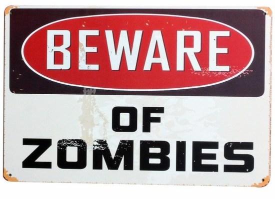 Retro skilte med citater på, retro citat skilt, søde skilte til væggen, emalje skilte, sjove retro skilte, retro skilte til drengeværelset, skilte med Zombies, Beware of Zombies