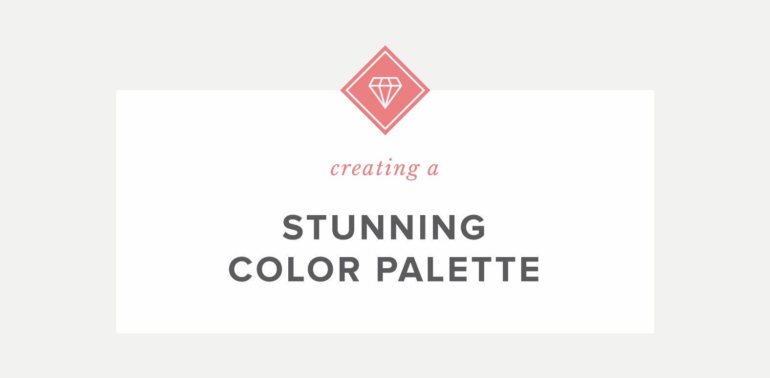 Creating A Stunning Color Palette
